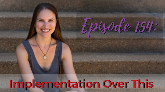 Ep. 154: Implementation Over This