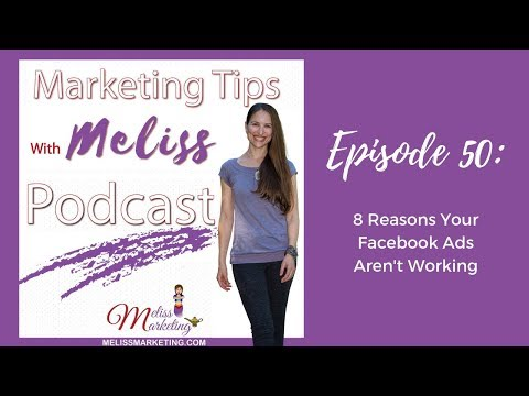 Ep. 50: 8 Reasons Your Facebook Ads Aren't Working