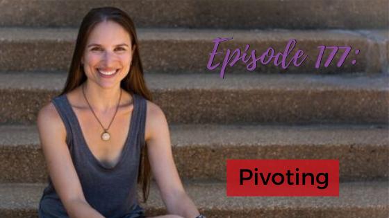 Ep. 177: Pivoting