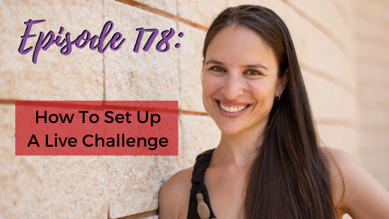 Ep. 178- How To Set Up A Live Challenge