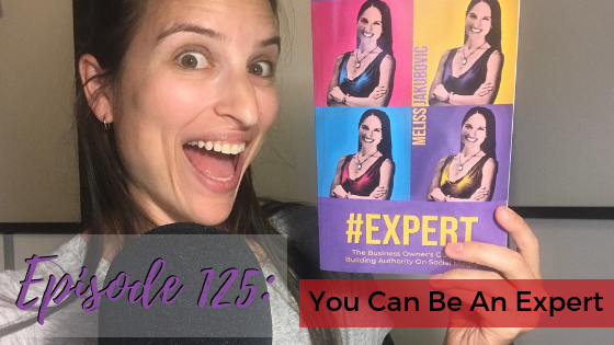 Ep. 125: You Can Be An Expert
