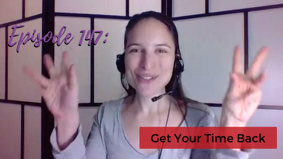 Ep. 147: Get Your Time Back