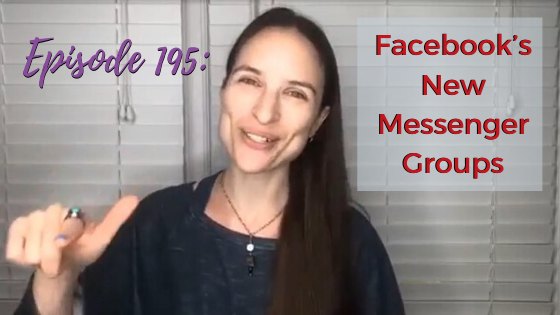Ep. 195: Facebook's New Messenger Groups