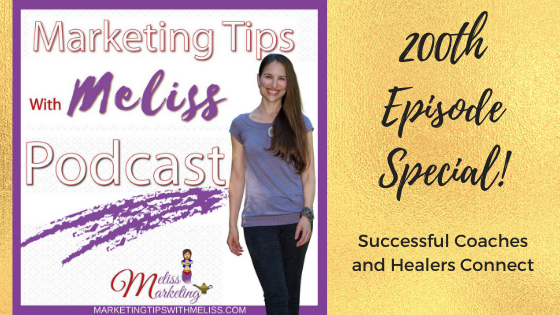 Ep. 200: Successful Coaches and Healers Connect
