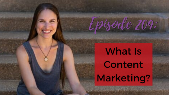 Ep. 209: What Is Content Marketing?