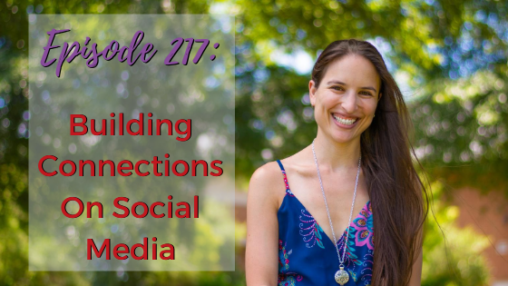 Ep. 217: Building Connections On Social Media