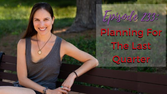 Ep. 233: Planning For The Last Quarter