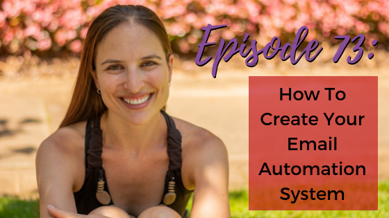 Ep. 73: How To Create Your Email Automation System