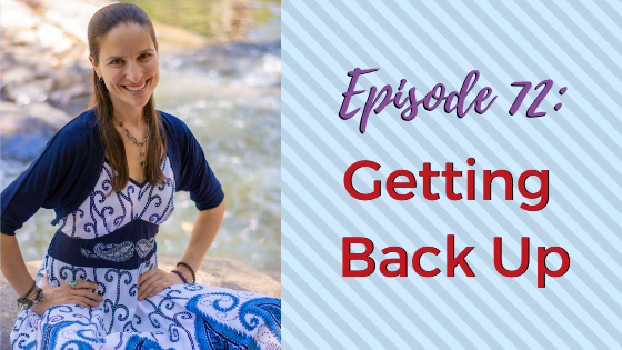 Ep. 72: Getting Back Up