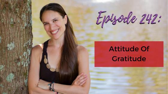 Ep. 242: Attitude of Gratitude