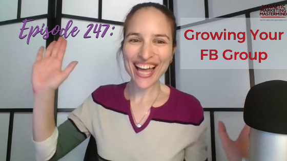 Ep. 247: Growing Your FB Group