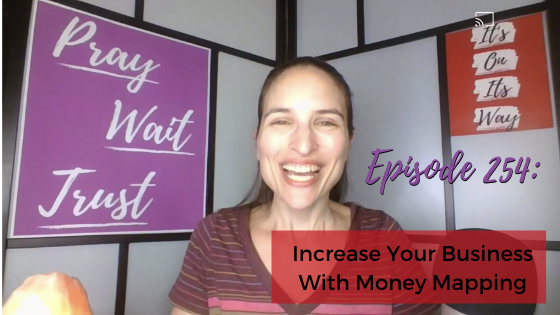 Ep. 254: Increase Your Business With Money Mapping