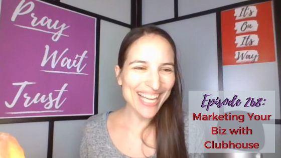 Ep, 268: Marketing Your Biz On Clubhouse