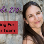 Ep. 278: Hiring For Your Team