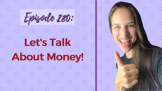 Ep. 280: Let's Talk About Money