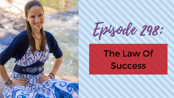 Ep. 298: The Law Of Success