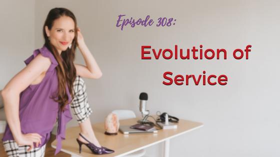 Ep. 308: Evolution of Service