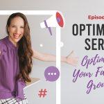 Ep. 317: : Optimizing Series- Optimizing Your Facebook Group 2/5