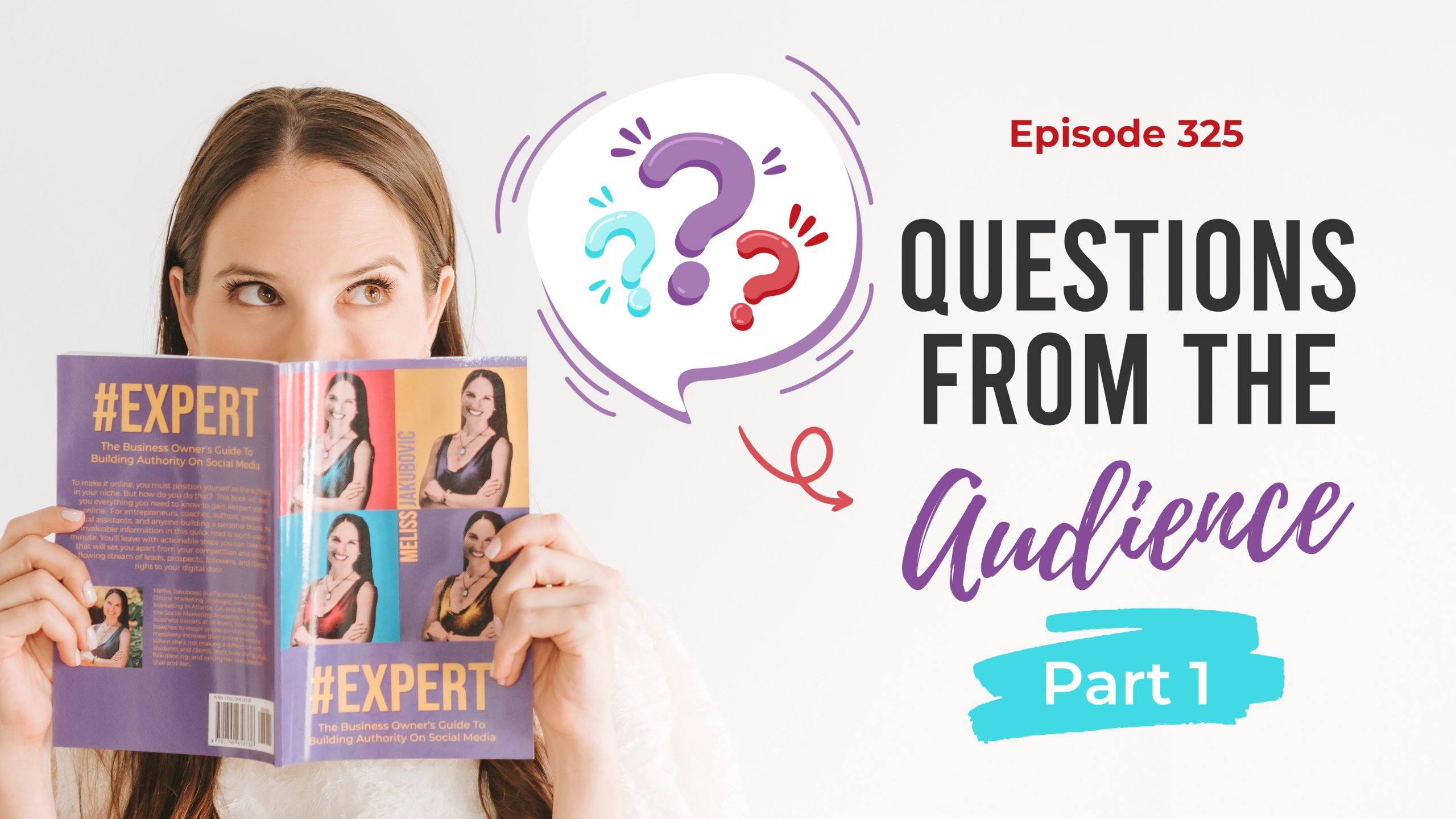 Ep. 325: Questions From The Audience Part 1