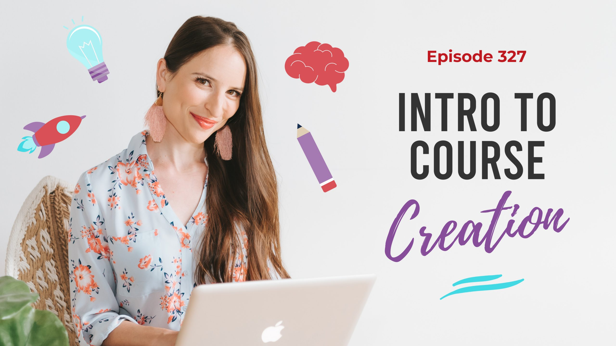 Ep. 327: Intro To Course Creation