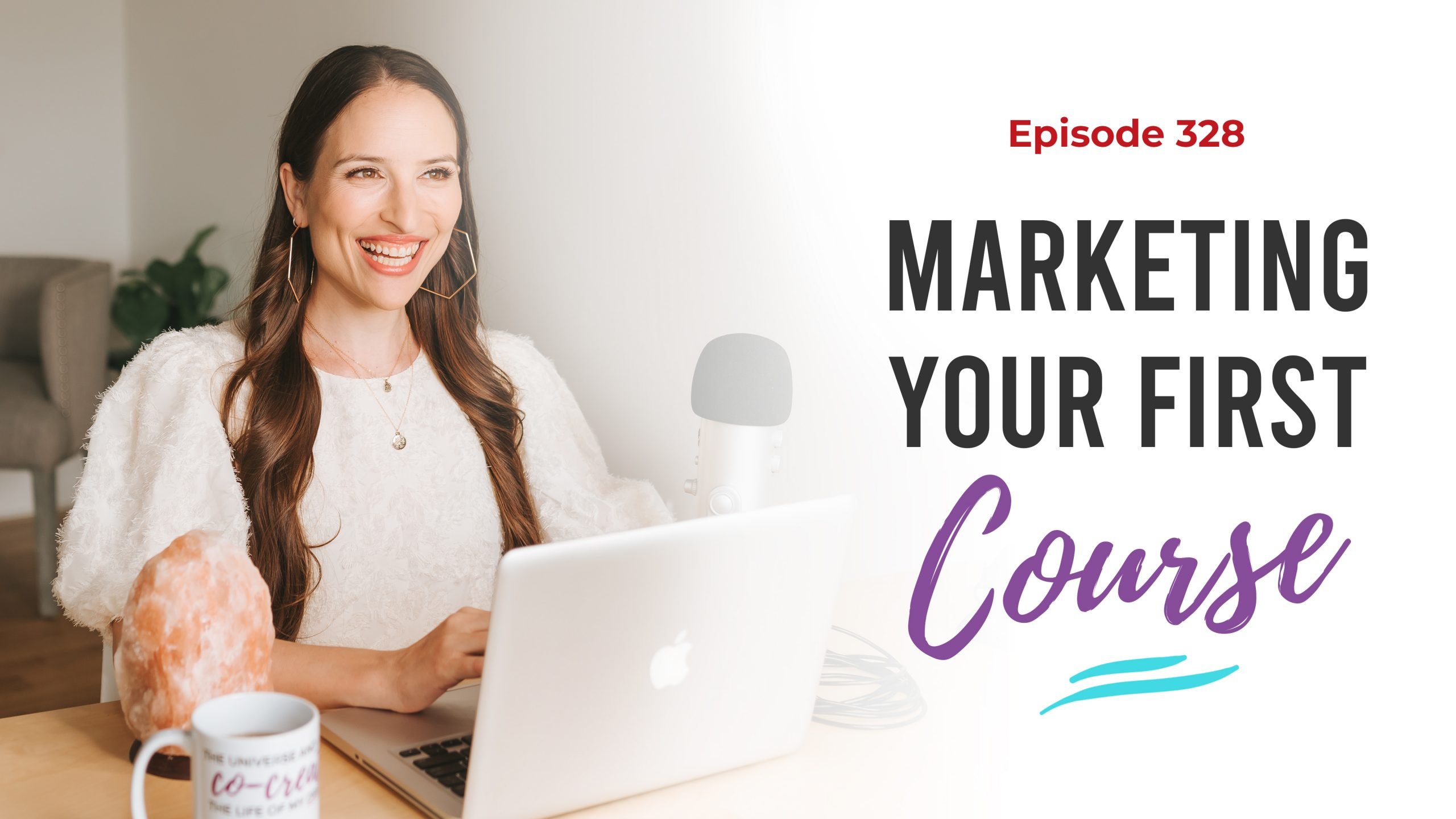 Ep. 328: Marketing Your First Course