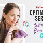 Ep. 320: Optimizing Series-Optimizing Your Time 5/5