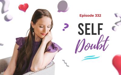 Ep. 322: Self-Doubt